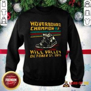 Hoverboard Champion Hill Valley October 21 2015 SweattShirt - Design By Lordoftee.com