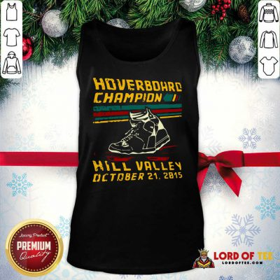 Hoverboard Champion Hill Valley October 21 2015 Tank Top - Design By Lordoftee.com