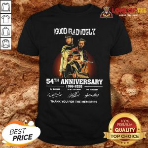 Pretty The Good The Bad And The Ugly 54th Anniversary 1966-2020 Thank You For The Memories Signatures Shirt