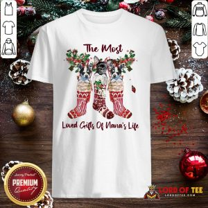 Pretty The Most Loved Gifts Of Nana's Life Shirt