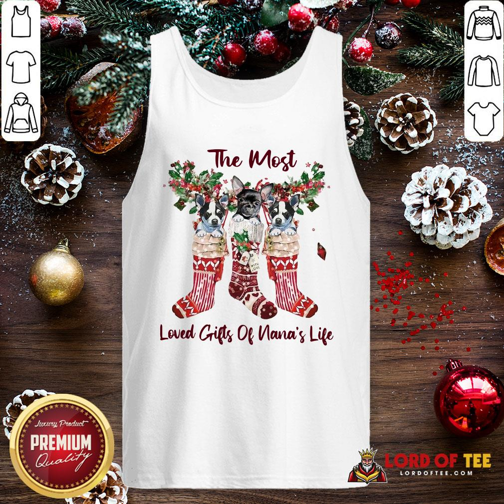 Pretty The Most Loved Gifts Of Nana's Life Tank Top