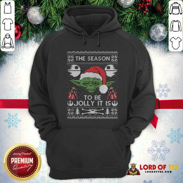 Pretty The Season To Be Jolly It Is Yoda Ugly Christmas Hoodie