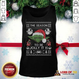 Pretty The Season To Be Jolly It Is Yoda Ugly Christmas Tank Top