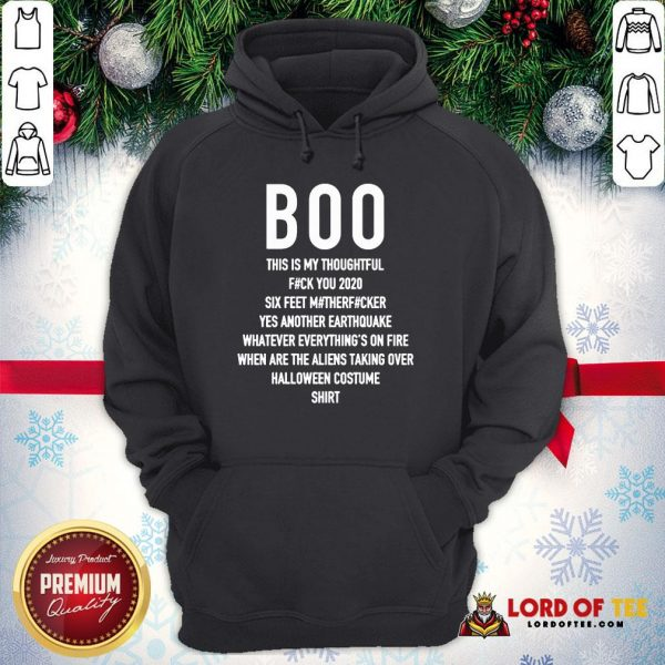 Top Boo This Is My Thoughtful Fuck You 2020 Six Feet Motherfucker Yes Another Earthquake Hoodie