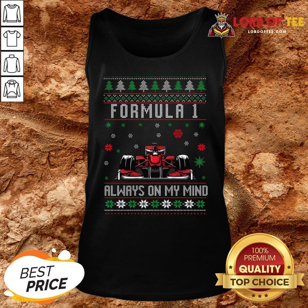 Top Formula 1 Always On My Mind Ugly Christmas Tank Top