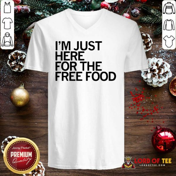 Just Here For The Free Food V-neck