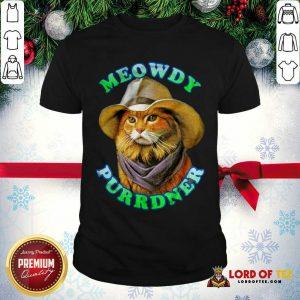 Meowdy Purrdner Cat Funny Shirt - Design By Lordoftee.com