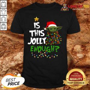 Top Santa Baby Yoda Is This Jolly Enough Christmas Shirt