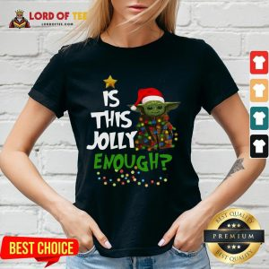Top Santa Baby Yoda Is This Jolly Enough Christmas V-neck