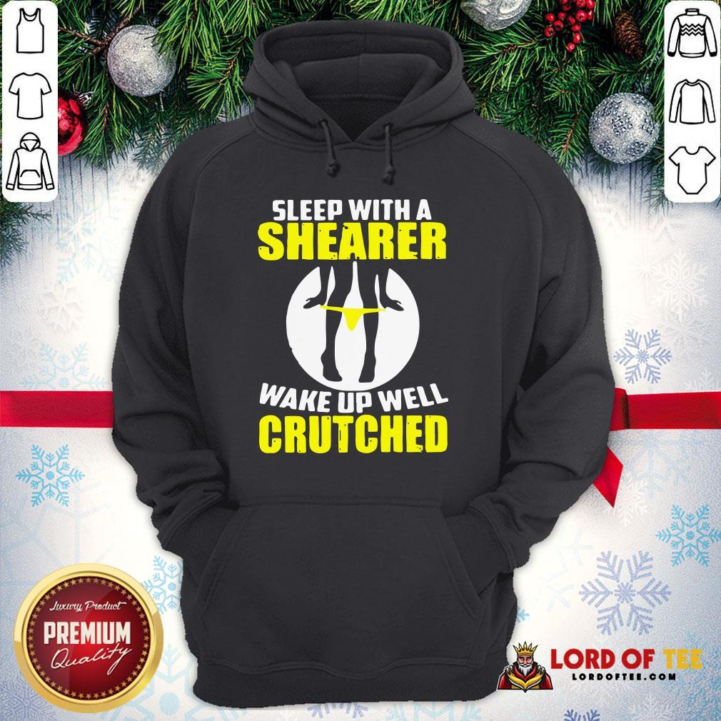 Top Sleep With A Shearer Wake Up Well Crutched Hoodie
