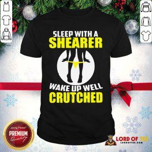 Top Sleep With A Shearer Wake Up Well Crutched Shirt