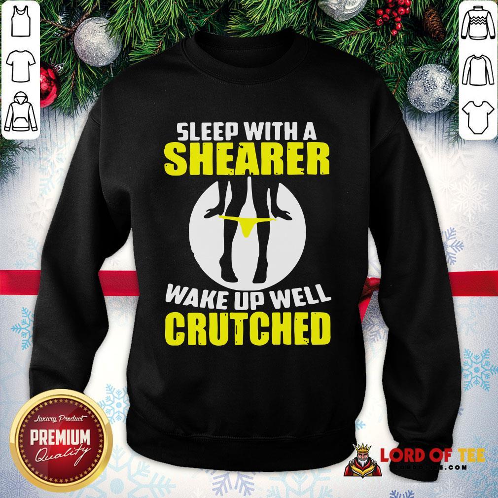 Top Sleep With A Shearer Wake Up Well Crutched SweatShirt