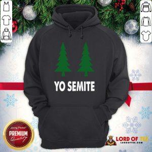 Official Yo Semite Shirt Trump Yosemite 2020 Hoodie