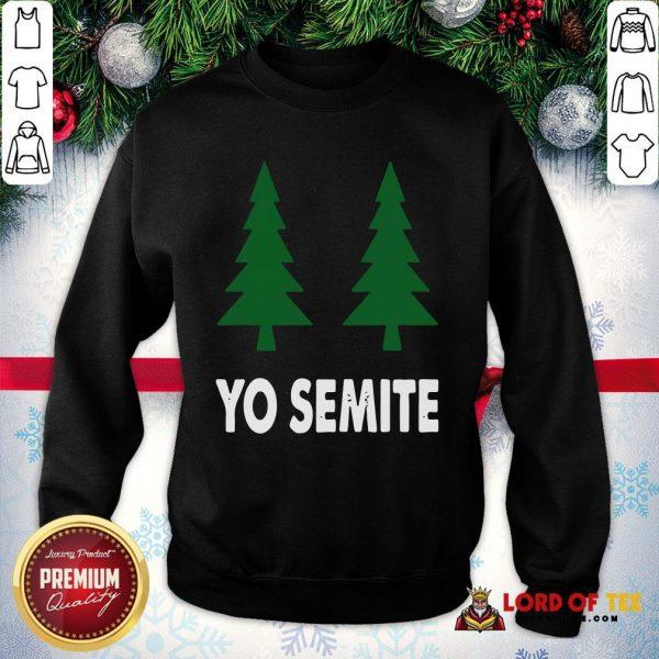 Official Yo Semite Shirt Trump Yosemite 2020 SweatShirt