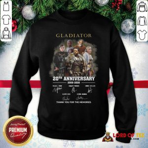 Gladiator 20th Anniversary 2000 2020 Thank You For The Memories Signatures Sweatshirt - Desisn By Lordoftee.com