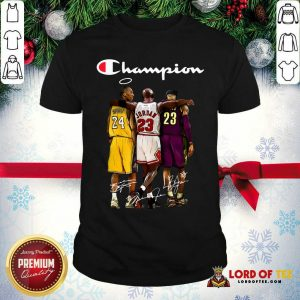 Kobe Bryant Michael Jordan Lebron James Champion Signatures Shirt-Design By Lordoftee.com