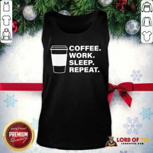 Coffee Work Sleep Repeat Tank Top - Desisn By Lordoftee.com