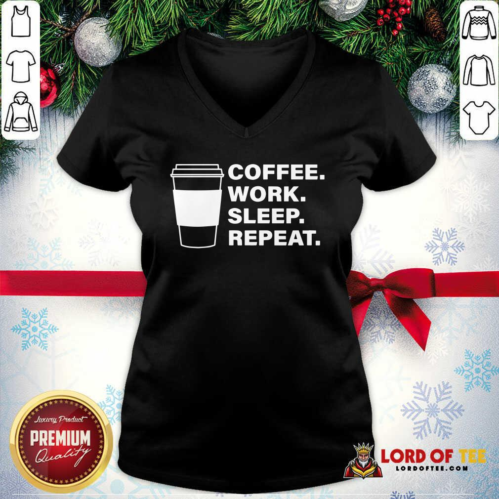Coffee Work Sleep Repeat V-neck - Desisn By Lordoftee.com