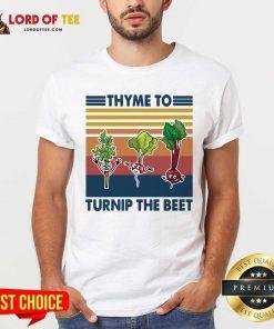Gardening Thyme To Turnip The Beet Vintage Retro Shirt - Desisn By Lordoftee.com