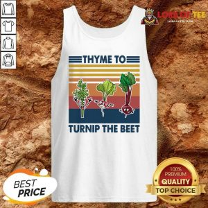 Gardening Thyme To Turnip The Beet Vintage Retro Tank Top - Desisn By Lordoftee.com