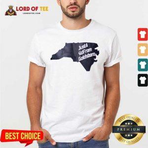 Just A Kid From Goldsboro Shirt - Desisn By Lordoftee.com