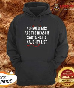 Norwegians Are The Reason Santa Has A Naughty List Hoodie - Desisn By Lordoftee.com