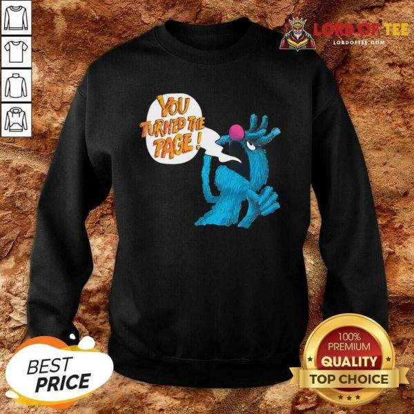 Puppet Monster You Turned The Page Sweatshirt - Desisn By Lordoftee.com