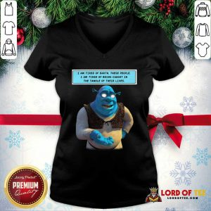Shrek I Am Tired Of Earth These People I Am Tired Of Being Caught V-neck - Desisn By Lordoftee.com