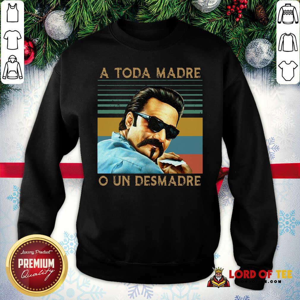 Blood In Blood Out A Toda Madre O Un Desmadre Vintage Sweatshirt - Desisn By Lordoftee.com