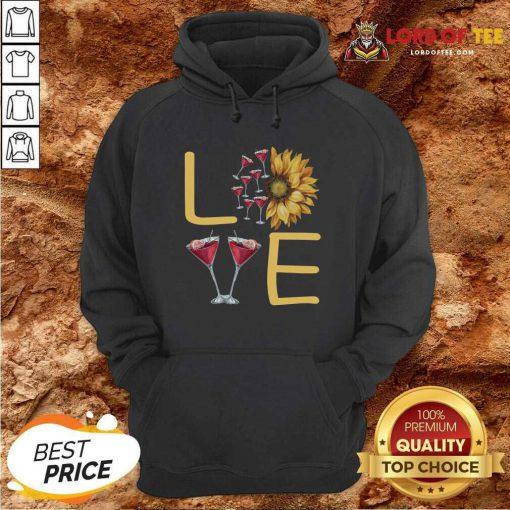 Love Sunflower Wine Hoodie - Desisn By Lordoftee.com