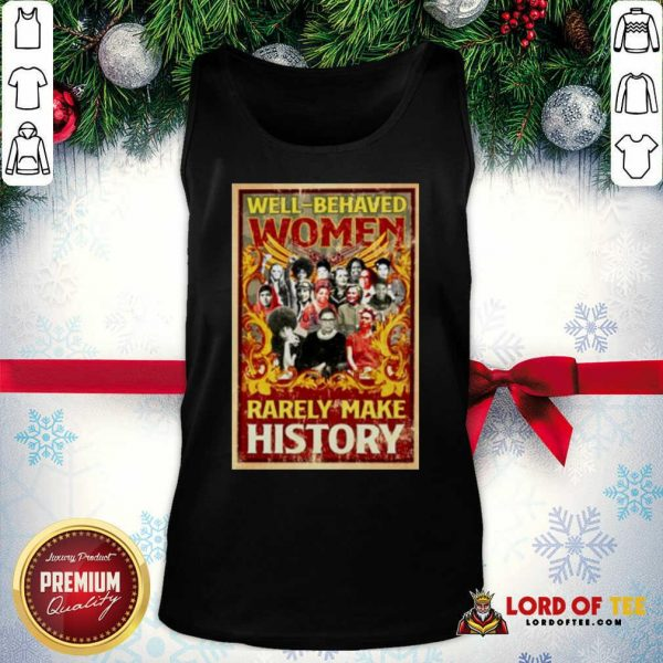 Ruth Bader Ginsburg Well-behaved Women Rarely Make History Tank Top - Design By Lordoftee.com