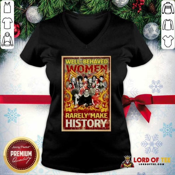 Ruth Bader Ginsburg Well-behaved Women Rarely Make History V-neck - Design By Lordoftee.com
