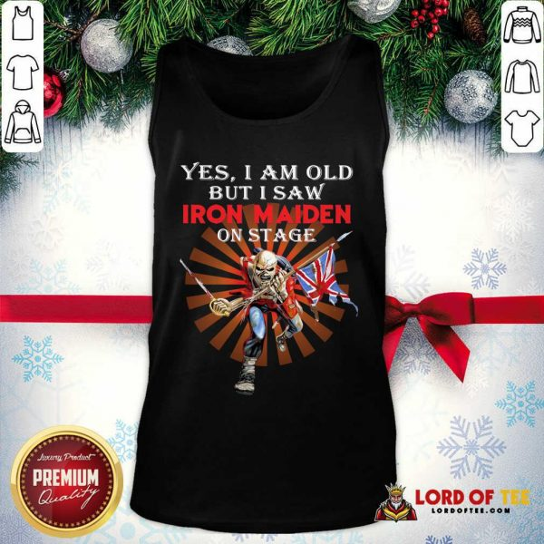 Yes I Am Old But I Saw Iron Maiden On Stage Skeleton Tank Top - Desisn By Lordoftee.com