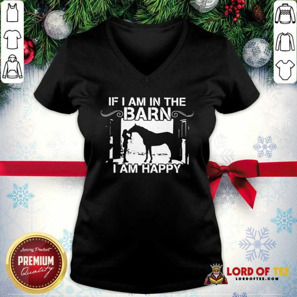 Horse Girl If I Am In The Barn I Am Happy V-neck-Design By Lordoftee.com