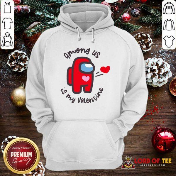 Imposter Among Us Is My Valentine Hoodie - Desisn By Lordoftee.com