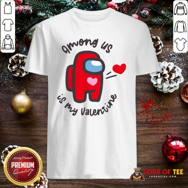 Imposter Among Us Is My Valentine Shirt - Desisn By Lordoftee.com