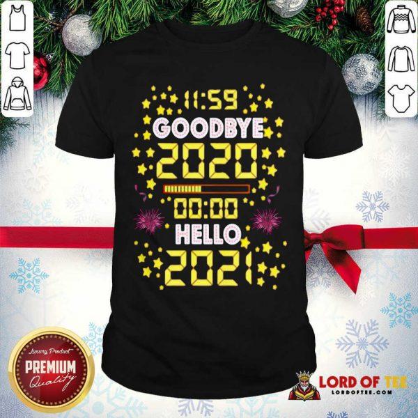 11 59 Goodbye 2020 00 00 Hello 2021 Happy New Year Shirt - Desisn By Lordoftee.com