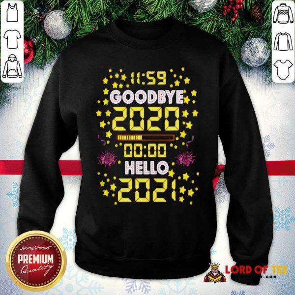 11 59 Goodbye 2020 00 00 Hello 2021 Happy New Year Sweatshirt - Desisn By Lordoftee.com