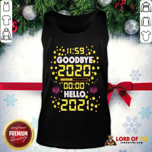 11 59 Goodbye 2020 00 00 Hello 2021 Happy New Year Tank Top - Desisn By Lordoftee.com