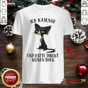 Black Cat Ich Kam Sah Und Hatte Direkt Keinen Bock Shirt-Design By Lordoftee.com