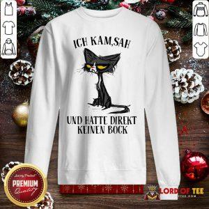 Black Cat Ich Kam Sah Und Hatte Direkt Keinen Bock Sweatshirt-Design By Lordoftee.com