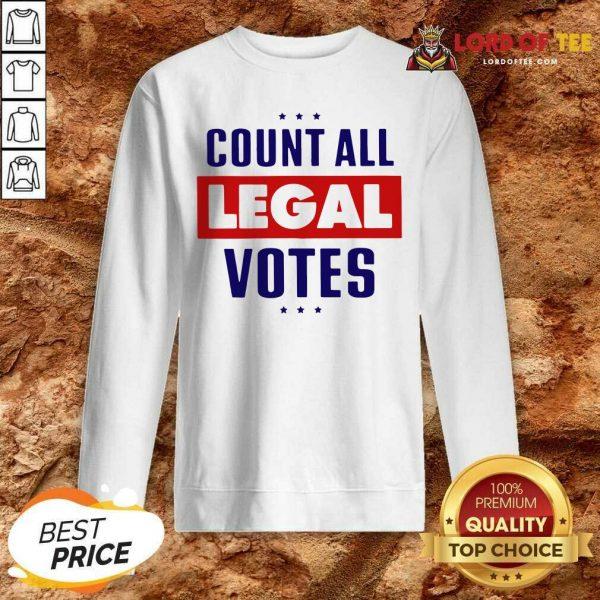 Count All Legal Votes Sweatshirt - Desisn By Lordoftee.com