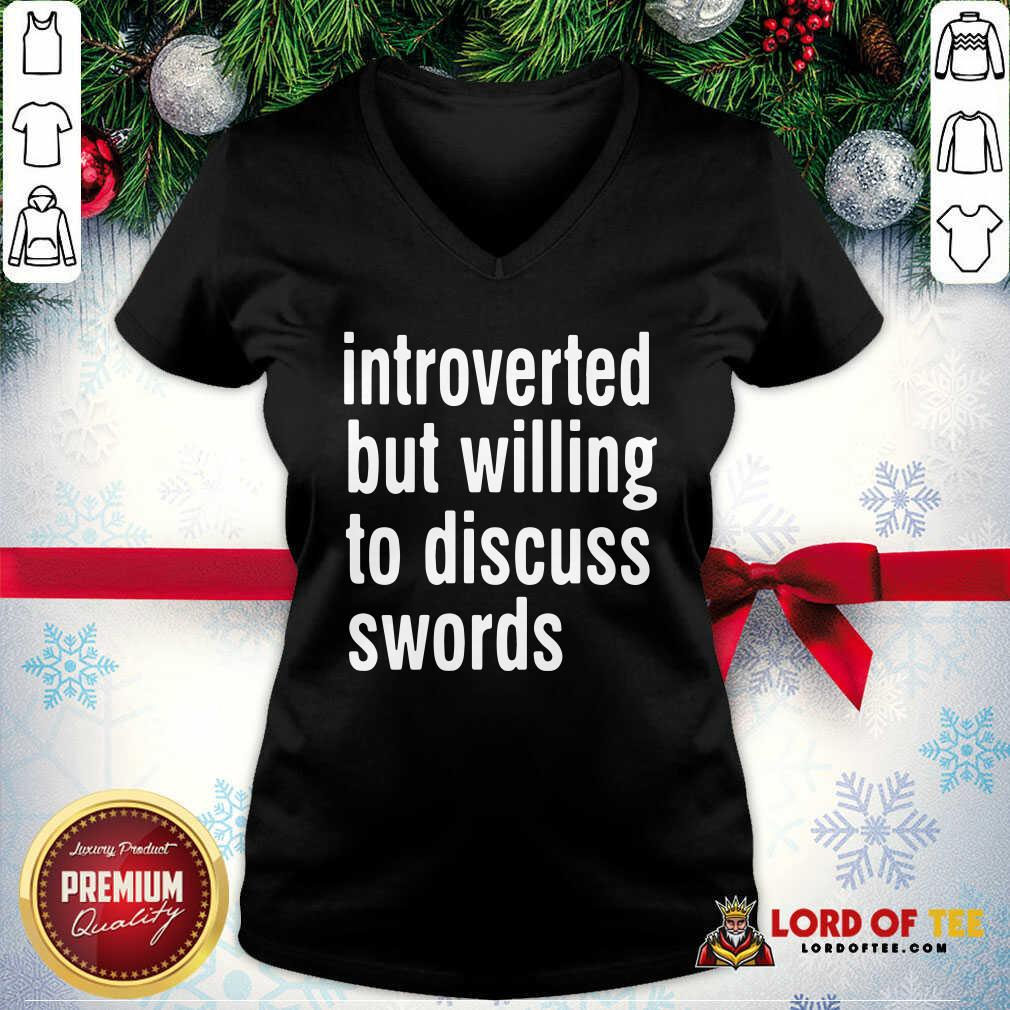 Introverted But Willing To Discuss Swords V-neck - Desisn By Lordoftee.com