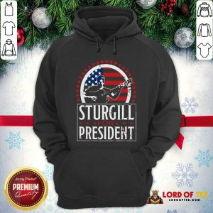 Sturgill For President Hoodie-Design By Lordoftee.com