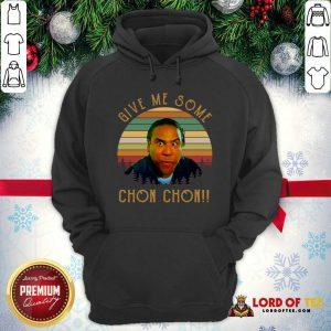 Give Me Some Chon Chon Vintage Hoodie - Desisn By Lordoftee.com