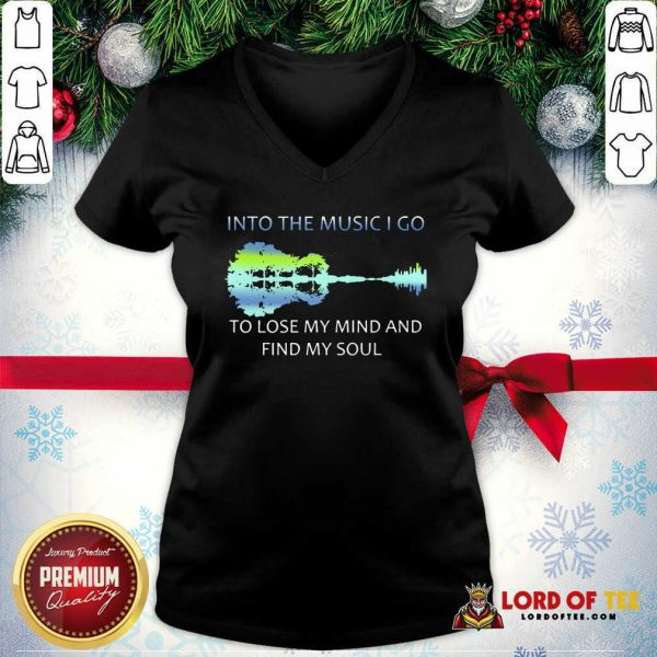 Guitar Water And Into The Music I Go To Lose My Mind And Find My Soul V-neck - Desisn By Lordoftee.com