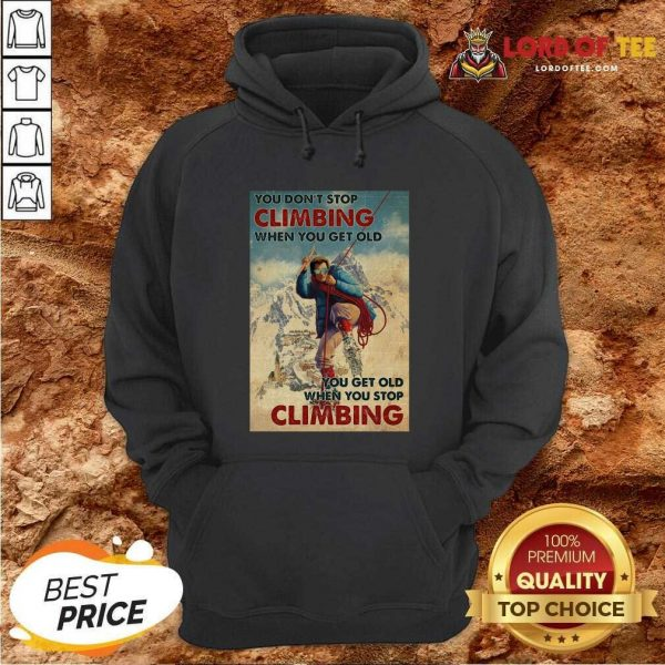 Mountaineering You Dont Stop Climbing When You Get Old Hoodie - Desisn By Lordoftee.com