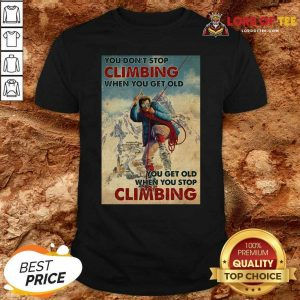 Mountaineering You Dont Stop Climbing When You Get Old Shirt - Desisn By Lordoftee.com