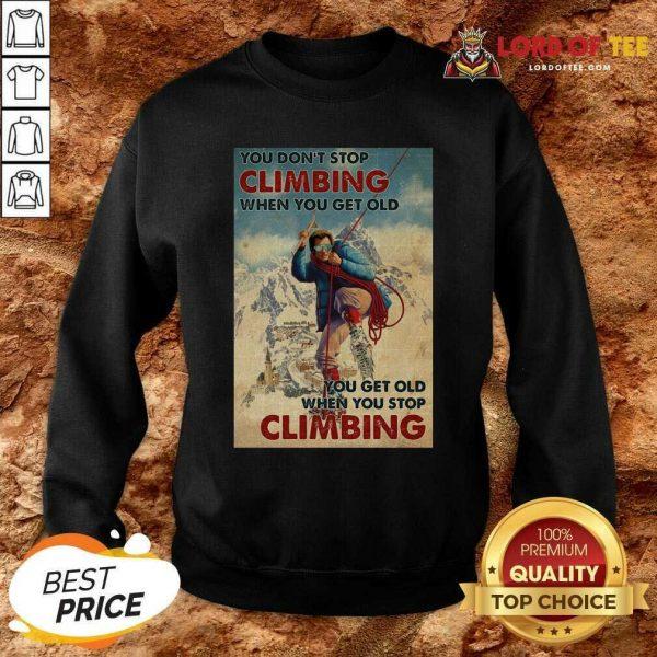 Mountaineering You Dont Stop Climbing When You Get Old Sweatshirt - Desisn By Lordoftee.com