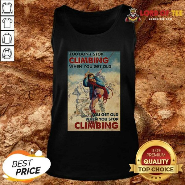 Mountaineering You Dont Stop Climbing When You Get Old Tank Top - Desisn By Lordoftee.com